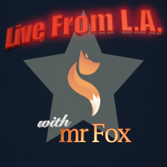 Live From L.A. with mr Fox